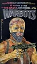 The Bastard Rebellion (Warbots, No 3) by Lee…