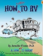 How NOT to RV; The Rvers Guide to RVing in…