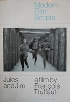 Jules and Jim [screenplay] by François…