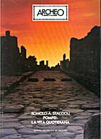 Pompei: la vita quotidiana by Romolo Augusto…