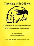 Traveling with Ojibwe - A Phrasebook in the…