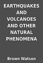 EARTHQUAKES AND VOLCANOES AND OTHER NATURAL…