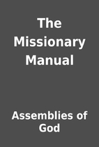 The Missionary Manual by Assemblies of God