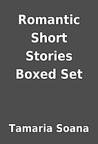 Romantic Short Stories Boxed Set by Tamaria…