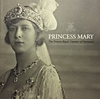 Princess Mary: The Princess Royal, Countess…