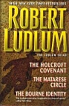 Robert Ludlum: The Ludlum Triad - The…