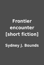Frontier encounter [short fiction] by Sydney…