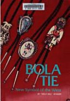 Bola Tie: New Symbol of the West by Bola…