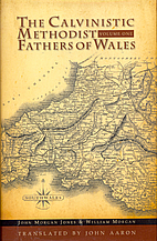 The Calvinistic Methodist Fathers of Wales -…