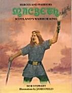 MacBeth: Scotland's Warrior King by R. J.…