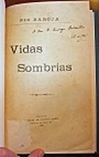 Vidas sombrías by Pío Baroja