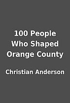 100 People Who Shaped Orange County by…