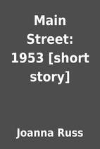 Main Street: 1953 [short story] by Joanna…