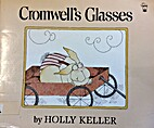 Cromwell's Glasses (H) by Holly Keller