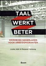 Taal werkt beter. Werkboek Nederlands voor arbeidsmigranten - Lieske ADER