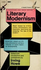 Literary Modernism by Irving Howe
