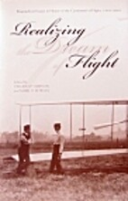 Realizing the Dream of Flight: Biographical…