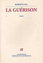 La Guérison by Roberto Gac