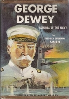 George Dewey, Admiral of the Navy by…