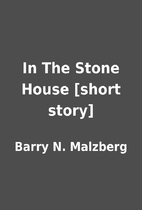 In The Stone House [short story] by Barry N.…