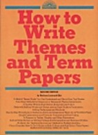 How to Write Themes and Term Papers by…