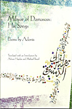 Mihyar of Damascus: His Songs by Adonis