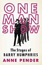 One man show : the stages of Barry Humphries…