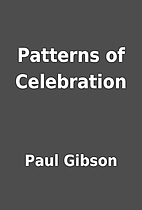 Patterns of Celebration by Paul Gibson