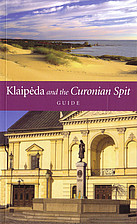 Klaipėda and the Curonian Spit: [guide] by…