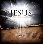 *Jesus, Jesus, Wonderful Name by Ambassador…