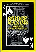 Bridge Maxims: Secrets of Better Play by…