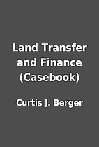 Land Transfer and Finance (Casebook) by…
