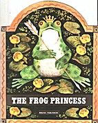 The Frog Princess : A Russian Folk Tale by…
