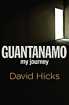 Guantanamo: My Journey by David Hicks