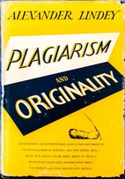 Plagiarism and Originality by Alexander…