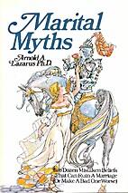 Marital Myths by Arnold A. Lazarus