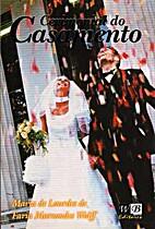 Cerimonial do Casamento by Maria de Lourdes…