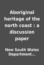 Aboriginal heritage of the north coast : a…