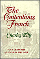 The Contentious French by Charles Tilly