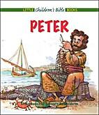 Peter (Little Children's Bible Books) by…