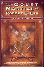 The Court Martial of Robert E. Lee by…