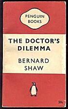 The Doctor's Dilemma by George Bernard Shaw