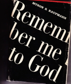 Remember me to God by Myron S. Kaufmann