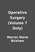 Operative Surgery (Volume 7 Only) by Warren…