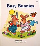 Busy Bunnies by Stephen Caitlin