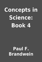 Concepts in Science: Book 4 by Paul F.…