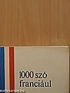 1000 szó franciául by Endre Barczán