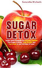 Sugar Detox : Sugar Detox Program To…