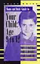 Moms and dad's guide to-- your child: Age 9…