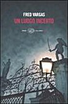 Un luogo incerto by Vargas Fred